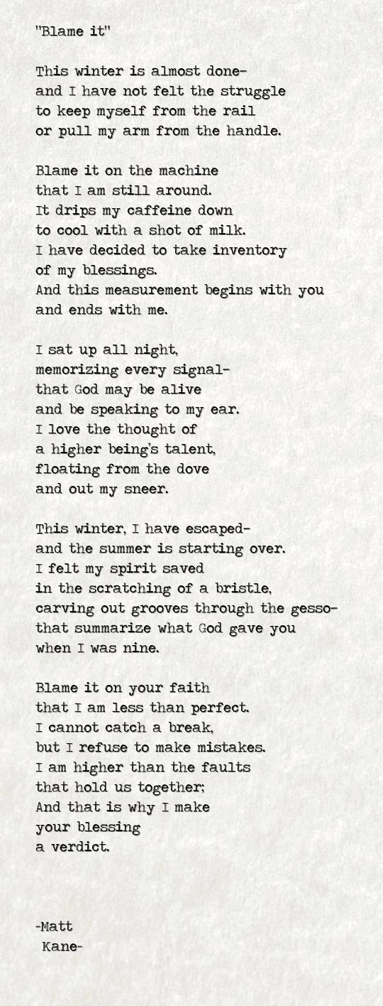 Blame it - a poem by Matt Kane
