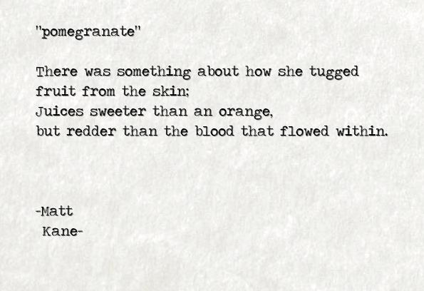 pomegranate - a poem by Matt Kane