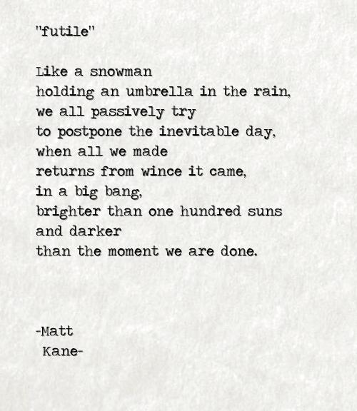 futile - a poem by Matt Kane