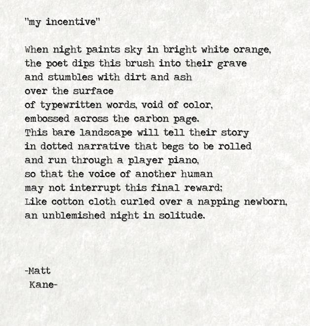 my incentive - a poem by Matt Kane