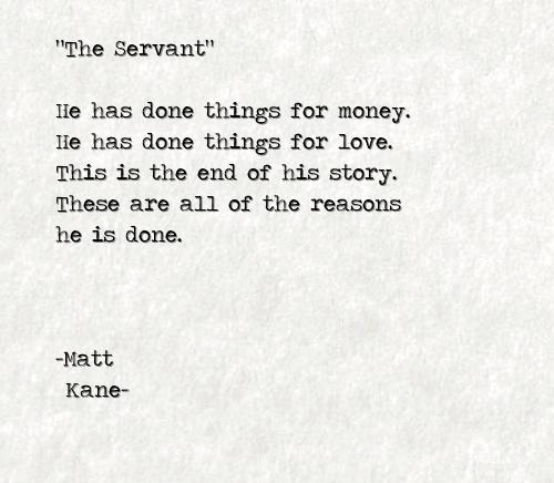 The Servant - a poem by Matt Kane