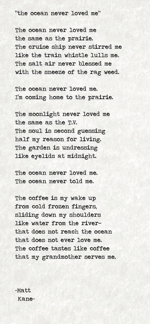 the ocean never loved me - a poem by Matt Kane