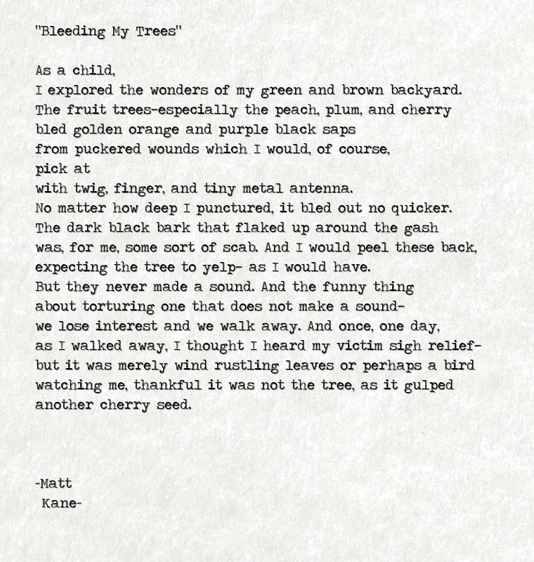 Bleeding My Trees - a poem by Matt Kane