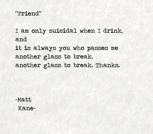 Friend - a poem by Matt Kane