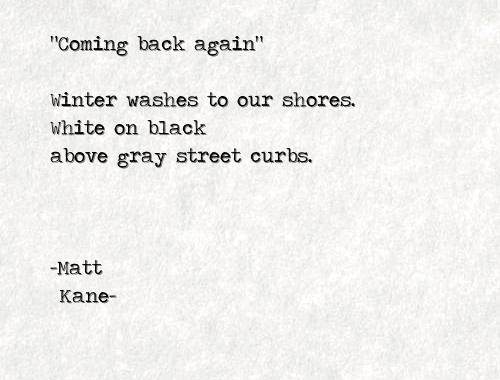 Coming back again - a poem by Matt Kane