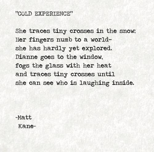 COLD EXPERIENCE - a poem by Matt Kane