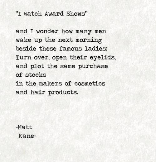 I Watch Award Shows - a poem by Matt Kane