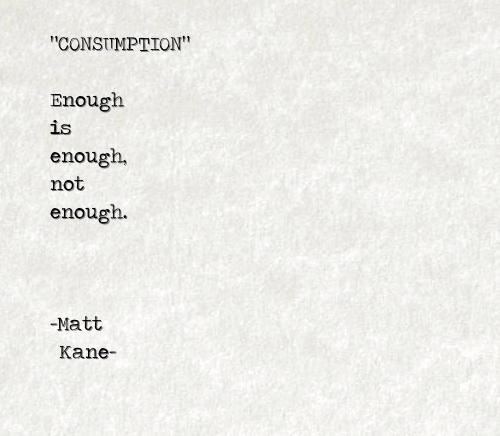 CONSUMPTION - a poem by Matt Kane