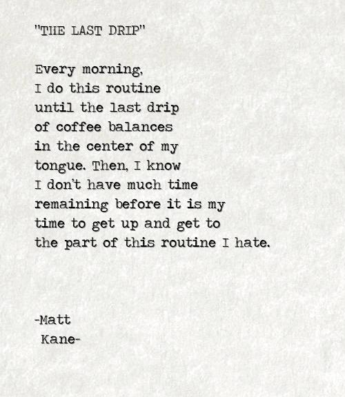 THE LAST DRIP - a poem by Matt Kane
