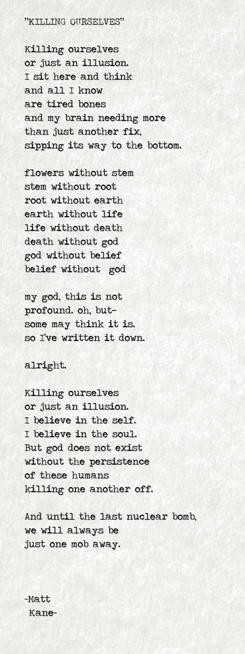 KILLING OURSELVES - a poem by Matt Kane