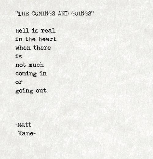 THE COMINGS AND GOINGS - a poem by Matt Kane