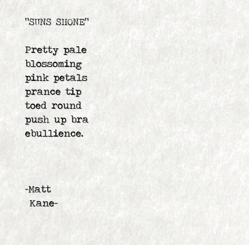 SUNS SHONE - a poem by Matt Kane