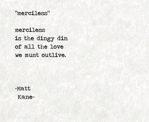 merciless - a poem by Matt Kane