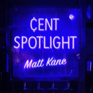 purple neon lights spell out CENT SPOTLIGHT Matt Kane